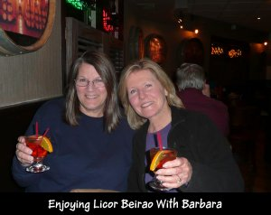P1150317 me and Barbara with Licor Beirao drinks
